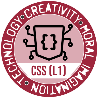 The CSS (Level 1) Badge from the Westmont Center for Technology, Creativity and the Moral Imagination (logo uses work from Mark Caron and the Noun Project)